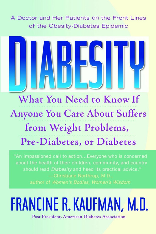 Diabesity (A Doctor and Her Patients on the Front Lines of the Obesity-Diabetes Epidemic) by Francine R. Kaufman, M.D., 9780553383799