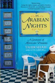 In Arabian Nights (A Caravan of Moroccan Dreams) by Tahir Shah, 9780553384437