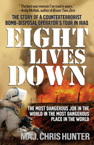 Eight Lives Down (The Most Dangerous Job in the World in the Most Dangerous Place in the World) by Chris Hunter, 9780553385281