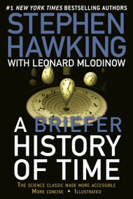 A Briefer History of Time (The Science Classic Made More Accessible) by Stephen Hawking, Leonard Mlodinow, 9780553385465