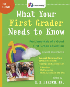 What Your First Grader Needs to Know (Revised and Updated) (Fundamentals of a Good First-Grade Education) by E.D. Hirsch, Jr., 9780553392388