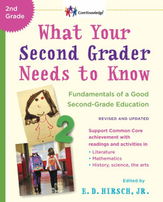 What Your Second Grader Needs to Know (Revised and Updated) (Fundamentals of a Good Second-Grade Education) by E.D. Hirsch, Jr., 9780553392401