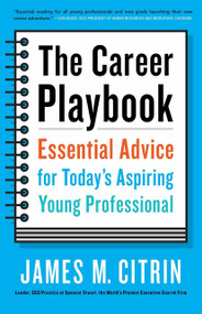 The Career Playbook (Essential Advice for Today's Aspiring Young Professional) by James M. Citrin, 9780553446968