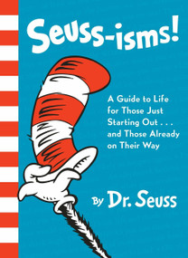 Seuss-isms! A Guide to Life for Those Just Starting Out...and Those Already on Their Way by Dr. Seuss, 9780553508413