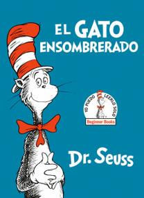 El Gato Ensombrerado (The Cat in the Hat Spanish Edition) by Dr. Seuss, 9780553509793