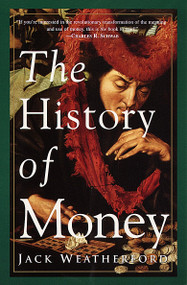 The History of Money by Jack Weatherford, 9780609801727