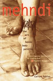 Mehndi (The Art of Henna Body Painting) by Carine Fabius, 9780609803196
