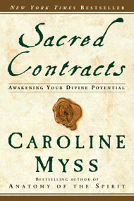 Sacred Contracts (Awakening Your Divine Potential) by Caroline Myss, 9780609810118