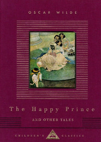 The Happy Prince and Other Tales by Oscar Wilde, Charles Robinson, 9780679444732