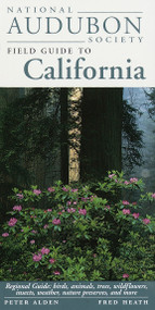 National Audubon Society Field Guide to California (Regional Guide: Birds, Animals, Trees, Wildflowers, Insects, Weather, Nature Pre serves, and More) by National Audubon Society, 9780679446781