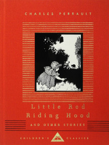 Little Red Riding Hood and Other Stories by Charles Perrault, W Heath Robinson, A. E. Johnson, 9780679451037