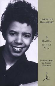 A Raisin in the Sun by Lorraine Hansberry, Robert Nemiroff, 9780679601722