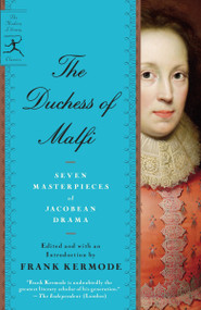 The Duchess of Malfi (Seven Masterpieces of Jacobean Drama) by Frank Kermode, 9780679642435