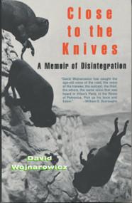 Close to the Knives (A Memoir of Disintegration) by David Wojnarowicz, 9780679732273