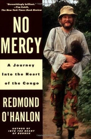 No Mercy (A Journey to the Heart of the Congo) by Redmond O'Hanlon, 9780679737322