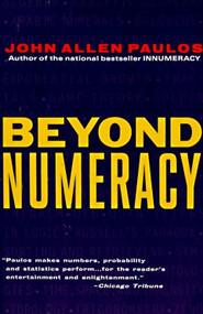 Beyond Numeracy by John Allen Paulos, 9780679738077