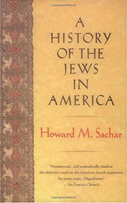 A History of the Jews in America by Howard M. Sachar, 9780679745303