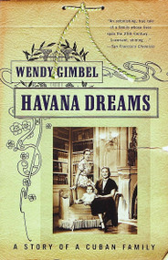 Havana Dreams (A Story of a Cuban Family) by Wendy Gimbel, 9780679750703