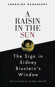 A Raisin in the Sun and The Sign in Sidney Brustein's Window by Lorraine Hansberry, 9780679755319