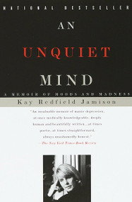 An Unquiet Mind (A Memoir of Moods and Madness) by Kay Redfield Jamison, 9780679763307