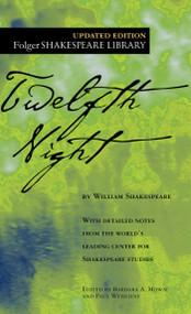 Twelfth Night - 9780743482776 by William Shakespeare, Dr. Barbara A. Mowat, Paul Werstine, 9780743482776