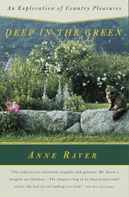 Deep in the Green (An Exploration of Country Pleasures) by Anne Raver, 9780679767985