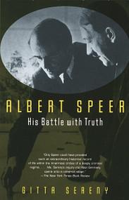 Albert Speer (His Battle with Truth) by Gitta Sereny, 9780679768128