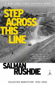 Step Across This Line (Collected Nonfiction 1992-2002) by Salman Rushdie, 9780679783497
