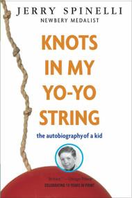 Knots in My Yo-Yo String by Jerry Spinelli, 9780679887911