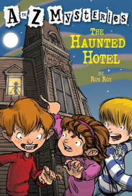 A to Z Mysteries: The Haunted Hotel by Ron Roy, John Steven Gurney, 9780679890799