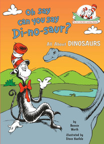 Oh Say Can You Say Di-no-saur? (All About Dinosaurs) by Bonnie Worth, 9780679891147