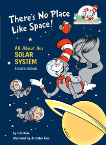 There's No Place Like Space (All About Our Solar System) by Tish Rabe, Aristides Ruiz, 9780679891154