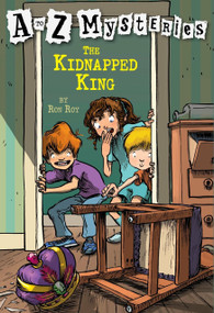A to Z Mysteries: The Kidnapped King by Ron Roy, John Steven Gurney, 9780679894599