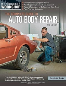The Complete Guide to Auto Body Repair, 2nd Edition by Dennis W. Parks, 9780760349458