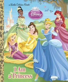 I am a Princess (Disney Princess) by Andrea Posner-Sanchez, Gabriella Matta, Francesco Legramandi, 9780736429061