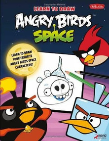 Learn to Draw Angry Birds Space (Learn to draw all your favorite Angry Birds and those Bad Piggies-in Space!) by Walter Foster Creative Team, 9781600583681
