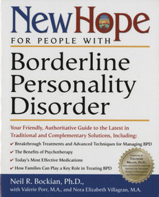 New Hope for People with Borderline Personality Disorder (Your Friendly, Authoritative Guide to the Latest in Traditional and Complementary Solutions) by Neil R. Bockian, Ph.D., Nora Elizabeth Villagran, Valerie Ma Porr, Theodore Millon, 9780761525721