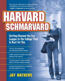 Harvard Schmarvard (Getting Beyond the Ivy League to the College That Is Best for You) by Jay Mathews, 9780761536956