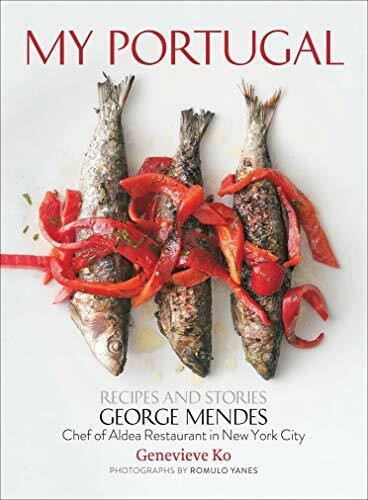 My Portugal (Recipes and Stories) by George Mendes, Genevieve Ko, Romulo Yanes, 9781617691263