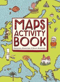 Maps Activity Book by Aleksandra Mizielinska, Daniel Mizielinski, 9780763677718