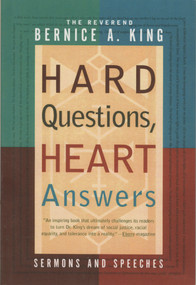 Hard Questions, Heart Answers (Sermons and Speeches) by Bernice A. King, 9780767900379