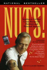 Nuts! (Southwest Airlines' Crazy Recipe for Business and Personal Success) by Kevin Freiberg, Jackie Freiberg, 9780767901840
