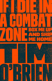 If I Die in a Combat Zone (Box Me Up and Ship Me Home) by Tim O'Brien, 9780767904438