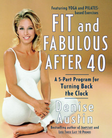 Fit and Fabulous After 40 (A 5-Part Program for Turning Back the Clock) by Denise Austin, 9780767904728