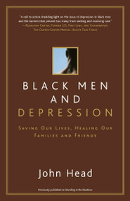 Black Men and Depression (Saving our Lives, Healing our Families and Friends) by John Head, 9780767913546