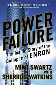 Power Failure (The Inside Story of the Collapse of Enron) by Mimi Swartz, Sherron Watkins, 9780767913683