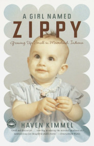 A Girl Named Zippy (Growing Up Small in Mooreland, Indiana) by Haven Kimmel, 9780767915052