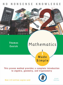 Mathematics Made Simple (Sixth Edition) by Thomas Cusick, 9780767915380