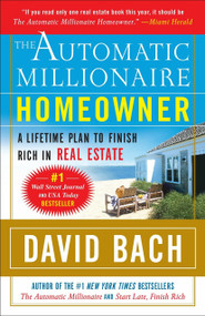 The Automatic Millionaire Homeowner (A Lifetime Plan to Finish Rich in Real Estate) by David Bach, 9780767921213