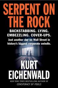 Serpent on the Rock by Kurt Eichenwald, 9780767923842